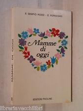 MAMME DI OGGI E Sempio Rossi Fornasari Edizioni Paoline I libri della famiglia