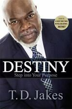 Destiny: Step Into Your Purpose by T. D. Jakes - BRAND NEW!