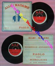 LP 45 7'' PAOLO Allo madame Mamzelle annabelle A.I.T. PAM 109 no cd mc dvd