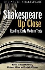 Shakespeare Up Close: Reading Early Modern Texts (Arden Shakespeare Library)