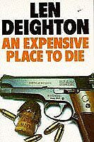 An Expensive Place to Die-Len Deighton
