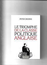 Le triomphe de la classe politique anglaise - Peter Oborne