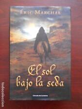EL SOL BAJO LA SEDA - ERIC MARCHAL - TAPA DURA - CIRCULO DE LECTORES (6Z)