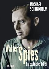 Michael Schindhelm - Walter Spies: Ein exotisches Leben '