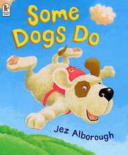 Some Dogs Do, Jez Alborough, Very Good Book