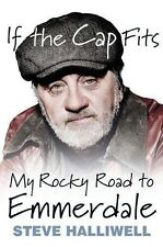 If the Cap Fits: My Rocky Road to Emmerdale - New Book Halliwell, Steve