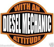 DIESEL MECHANIC WITH AN ATTITUDE (LOT OF 3) STICKER