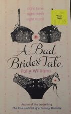 A Bad Bride's Tale by Polly Williams Author Of Rise And Fall Of Yummy Mummies