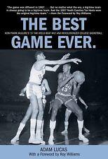 The Best Game Ever: How Frank McGuire's '57 Tar Heels Beat Wilt and Revolutioniz