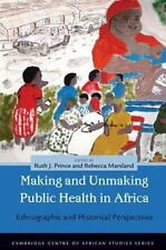 Cambridge Centre of African Studies: Making and Unmaking Public Health in...