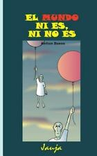 El Mundo ni Es, ni No Es by Antton Dueso (2015, Paperback)