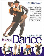 How to Dance Step-by-step, Bottomer, Paul, Very Good Book