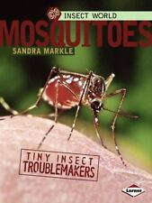 Mosquitoes: Tiny Insect Troublemakers (Insect World)