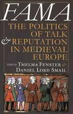 Fama: The Politics of Talk and Reputation in Medieval Europe, , Good Condition,
