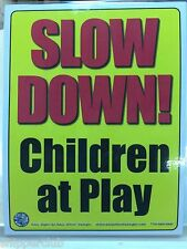 2 x SLOW DOWN CHILDREN AT PLAY signs water proof laminate Customize Letter size