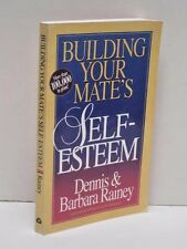 Building Your Mate's Self-Esteem by Dennis Rainey and Barbara Rainey