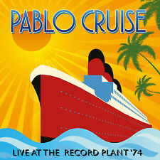 PABLO CRUISE - Live At The Record Plant '74. New CD + sealed. **NEW**
