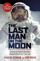 The Last Man On The Moon: Astronaut Eugene Cernan And America's Race In Space...