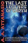 The Last Legends of Earth - a Radix Tetrad Novel by A. A. Attanasio (2009,...