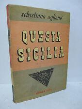 AGLIANO' SEBASTIANO : QUESTA SICILIA - MONDADORI 1950 1ª ed. POLITICA