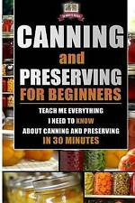 Canning and Preserving for Beginners: Teach Me Everything I Need To Know About C