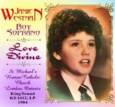 Jamie Westman - Boy Soprano - Treble -Love Divine
