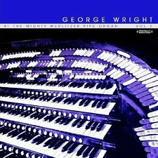 Vol. 2-At The Mighty Wurlitzer Pipe Organ - Wright,George (2013, CD NEUF)