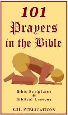 101 Prayers in the Bible: Bible Scriptures & Biblcal Lessons