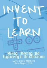 Invent To Learn: Making, Tinkering, and Engineering in the Classroom, Good Books