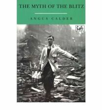 The Myth of the Blitz by Angus Calder (1996, Paperback)