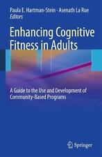 Enhancing Cognitive Fitness in Adults : A Guide to the Use and Development of...