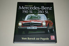 Bildband Mercedes Benz 190 SL R121 + 230 SL 250 SL 280 SL R113 Pagode