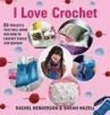 I Love Crochet by Rachel Henderson, Sarah Hazell (Paperback / softback)2007