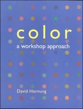 Color: A Workshop Approach by Hornung, David