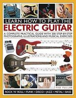 Learn How to Play the Electric Guitar by Ted Fuller | Paperback Book | 978178019