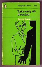 TAKE ONLY AS DIRECTED (James Byrom/1st Brt. pb/medicine & blackmail)