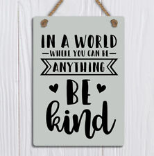 metal hanging sign shabby chic Be anything world kind quote plaque gift