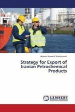 Strategy for Export of Iranian Petrochemical Products by Esmaeili Shahmirzadi...