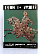 L'Europe des invasions HUBERT, PORCHER, VOLBACH L'Univers des formes 1967 1re éd