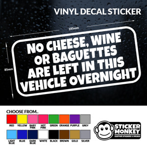 NO CHEESE WINE OR BAGUETTES - LEFT OVERNIGHT - VINYL DECAL STICKER - Any Colour!