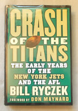 CRASH OF THE TITANS by Bill Ryczek EARLY YEARS OF THE NEW YORK JETS & AFL Signed