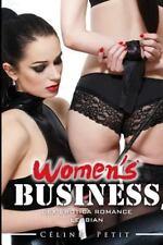 Sex Erotica Romance - Lesbian: Women's Business by Celine Petit (2015,...