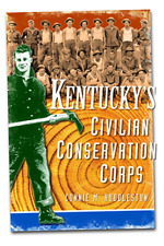 Kentucky's Civilian Conservation Corps [Vintage Images] [KY] [The History Press]
