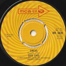 CAT'S EYES 45:  CIRCUS b/w THE LOSER  BRITISH MCA  MK 5028  NM & EX  1970  PSYCH