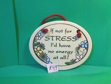 If Not For Stress I'd Have No Energy... Wall Plaque, Trinity Pottery (Used/EUC)