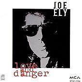 Joe Ely - Love And Danger (CD) . FREE UK P+P ...................................
