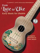 From Lute to Uke: Early Music for Ukulele (A Jumpin Jim's Ukulele Songbook) by T