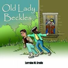 Old Lady Beckles NEW by Lorraine M. Credle