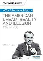 My Revision Notes: AQA AS/A-level History: The American Dream: Reality and Illus