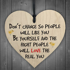 Dont Change Be Yourself Wooden Hanging Heart Love Plaque Friendship Gift Sign